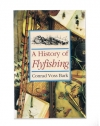 Conrad Voss Bark - A History of Flyfishing