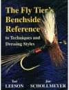Ted Leeson / Jim Schollmeyer - Fly Tier's Benchside Reference to Techniques and Dressing Styles