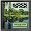 Compiled by Kevin Maddocks & Peter Mohan - The Beekay guide to 1000 Carp Waters