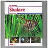 Siegfried Brall - Skalare - Ihr Hobby Aquarienbuch Serie