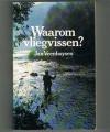 Jan Veenhuysen - Waarom Vliegvissen?