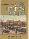 E. Rust - Dijkema - Zeehelden buurt / Westerhaven in Groningen