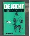 J. Antonisse ( 1e druk ) - De Jacht in Nederland