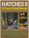 Al Caucci & Bob Nastasi - Hatches II: A Complete Guide to Fishing the Hatches of North American Trout Streams