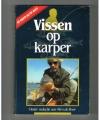 Nico de Boer, Rini Groothuis, Thomas Lont, Dick Langhenkel, Gerard Schaaf - Vissen op Karper ( vijf experts aan het woord )