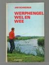 Jan Schreiner ( 1e druk 1968) - Werphengel Wel en Wee