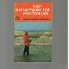 Jan Schreiner ( 2e druk ) - Van Scharhaak tot Vechtstoel