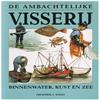 J. Weijs - De Ambachtelijke Visserij