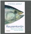 Steven Adolf - Reuzentonijn. Opkomst en ondergang van een wereldvis