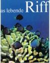 Dietrich Kuhlmann - Das Lebende Riff
