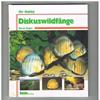 Bernd Degen - Diskuswildfange - Ihr Hobby Aquarienbuch Serie