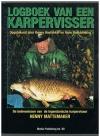 Henny Mattemaker ( opgetekend door Hoefakker en Roestenburg )isbn; 9076020027 - Logboek van een Karpervisser ( SC )