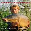 Kay Synwoldt - Buch; Abenteuer Karpfenangeln - Der weg zum erfolg