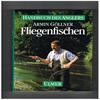 Armin Gollner - Fliegenfischen, Handbuch des Anglers