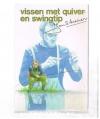 Jan Schreiner - Vissen met Quiver en Swingtip -- 1e druk