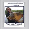 Alex van Voorst - Karperavonturen in Frankrijk