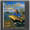 Andy Little - My Passion for Carp